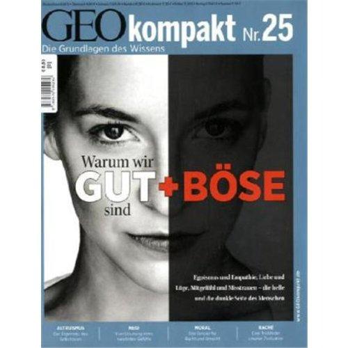 GEO Kompakt 25/10: Warum wir Gut + Böse sind