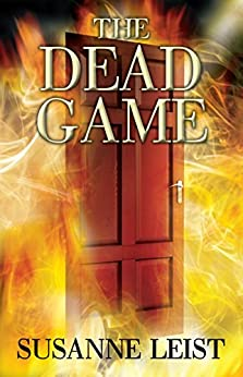 The Dead Game: Book One of The Dead Game Series by [Leist, Susanne]