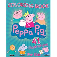 Peppa Pig Coloring Book: toddler coloring books for Kids (41 exclusive high-quality illustrations)