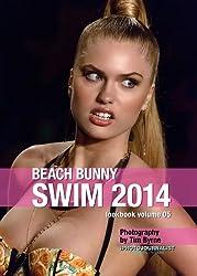 Beach Bunny Swim 2014 Lookbook Volume 05 (Swim 2014 Lookbook: Mercedes-Benz Fashion Week Swim Miami 2014) (English Edition)