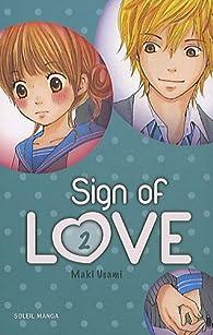 Sign of love, tome 2 par Maki Usami