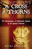 Search : A Cross of Thorns: The Enslavement of California's Indians by the Spanish Missions