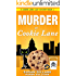 Murder at Cookie Lane: A Cookie Lane Cozy - Book 1 (Cookie Lane Cozy Mystery)