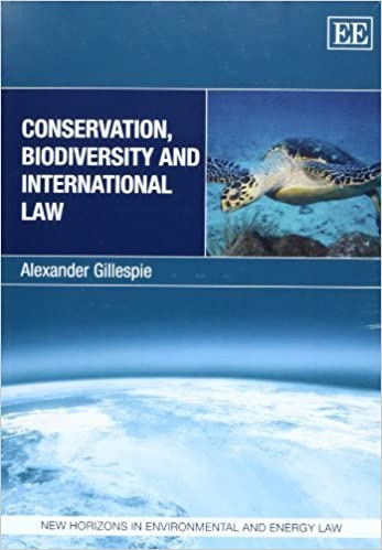 Conservation, Biodiversity and International Law (New Horizons in Environmental and Energy Law series) by Alexander Gillespie (2013-07-31)