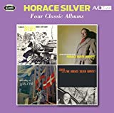 Four Classic Albums (Six Pieces Of Silver / Further Explorations By The Horace Silver Quintet / The Stylings Of Silver / Finger Poppin' With The Horace Silver Quintet) / Horace Silver