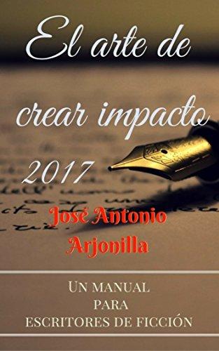El arte de crear impacto 2017: Versión 2017 (Spanish Edition)