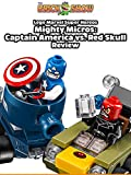 Review: Lego Marvel Super Heroes Mighty Micros: Captain America vs. Red Skull Review