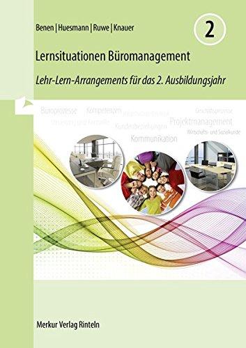 Lernsituationen Büromanagement 2: Lehr-Lern-Arrangements für das 2. Ausbildungsjahr - (Lernfelder 5 bis 8)