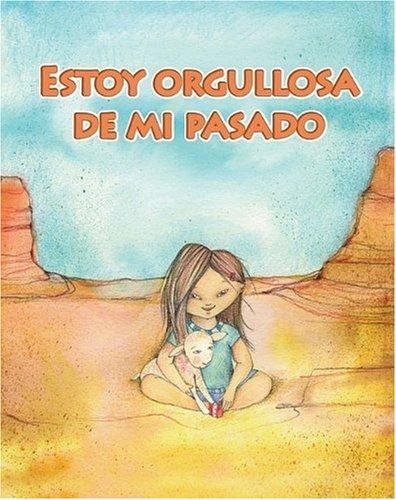 Estoy orgullosa de mi pasado/ I'm Proud of My Past (Facil De Leer/ Easy Readers) (Spanish Edition) (Facil de Leer: Level