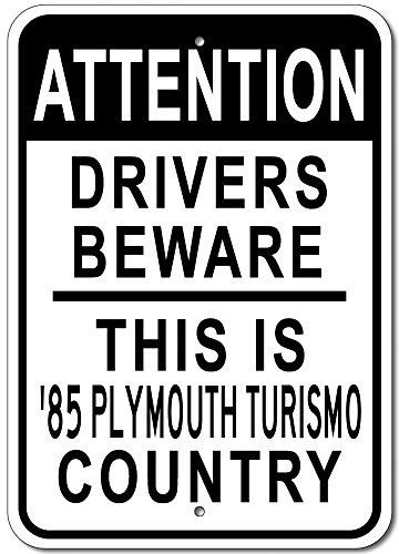 Plymouth Turismo - 1985 85 Plymouth Turismo Attention Drivers Beware Aluminum Street Sign - 12