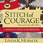 Stitch of Courage: A Woman's Fight for Freedom : Book 3 in the Trail of Thread Series | Linda K. Hubalek