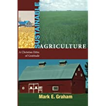 Sustainable Agriculture: A Christian Ethic of Gratitude