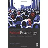 Political Psychology: Situations, Individuals, and Cases