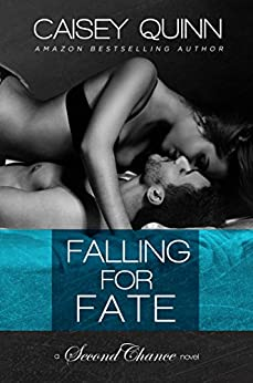 Falling for Fate (Second Chance Book 2) by [Quinn, Caisey]