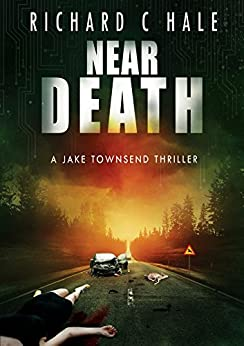 Near Death (A Jake Townsend Thriller Book 1) by [Hale, Richard C]