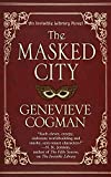 The Masked City (An Invisible Library Novel)