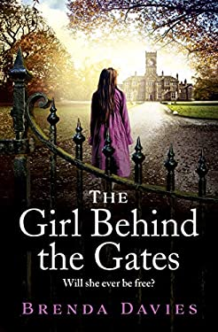 The Girl Behind the Gates: A raw, heart-breaking historical novel based on a true story that will stay with you for ever