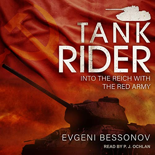 Tank Rider: Into the Reich with the Red Army ()