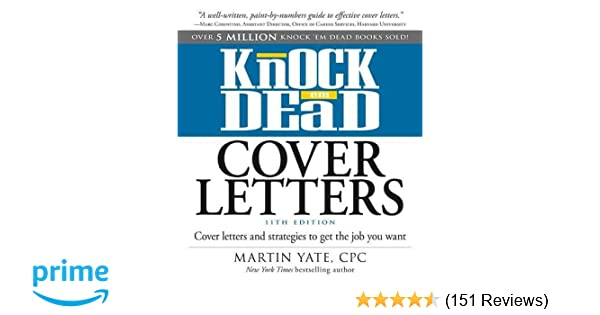 Knock \'em Dead Cover Letters: Cover Letters and Strategies to Get ...
