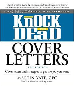 Knock U0027em Dead Cover Letters: Cover Letters And Strategies To Get The Job  You Want: Martin Yate CPC: 9781440579066: Amazon.com: Books