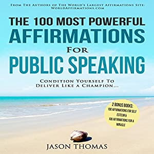 The 100 Most Powerful Affirmations for Public Speaking Audiobook
