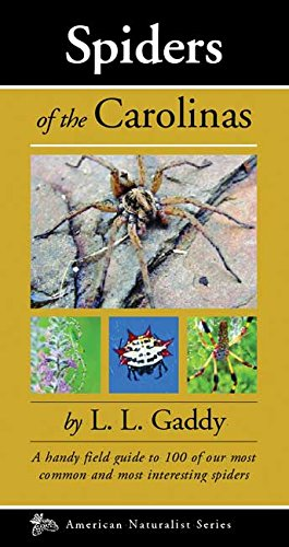 (Spiders of the Carolinas: A handy field guide to 100 of our most common and interesting spiders (Naturalist Series))