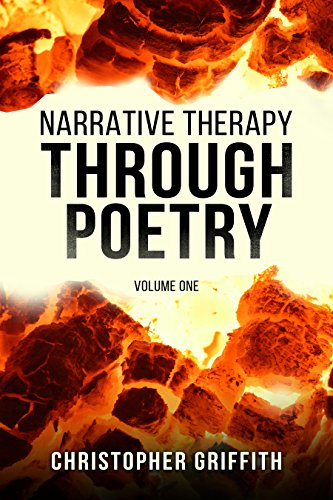 Book: Narrative Therapy: through Poetry (Volume One): Religious experience, depression and spirituality by Christopher Griffith