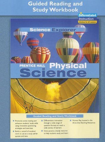 PRENTICE HALL SCIENCE EXPLORER PHYSICAL SCIENCE GUIDED READING AND      STUDY WORKBOOK 2005