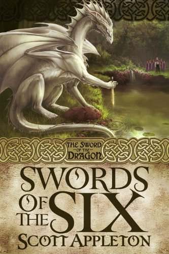 Read Online Swords of the Six:The Sword of the Dragon Series Book One PDF