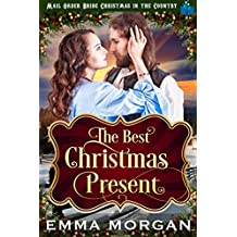 The Best Christmas Present (Mail Order Bride Christmas in the Country Book 4)