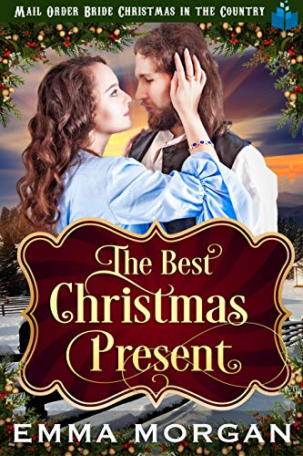 the best christmas present mail order bride christmas in the country book 4 by