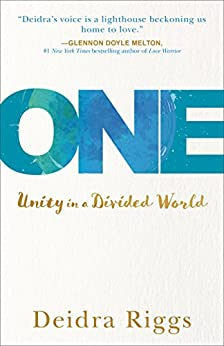One: Unity in a Divided World by [Riggs, Deidra]