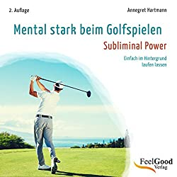 Mental stark beim Golfspielen