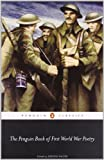 The Penguin Book of First World War Poetry, George Walter, 0141181907
