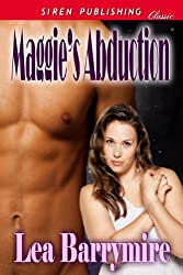 Maggie's Abduction (Siren Publishing Classic)