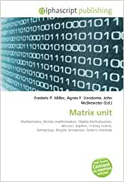 Matrix unit: Mathematics, Matrix mathematics , Matrix