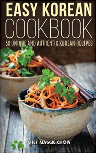 Easy Korean Cookbook: Volume 6 (The Effortless Chef Series)