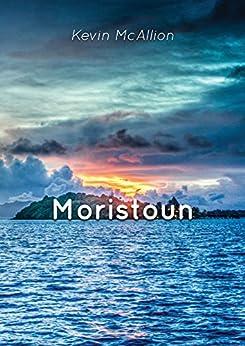Moristoun by [McAllion, Kevin]