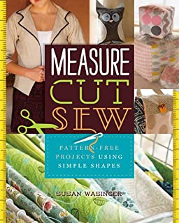 Book Cover: Measure, Cut, Sew: Pattern-Free Projects Using Simple Shapes