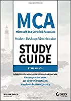 MCA Modern Desktop Administrator Study Guide: Exam MD-100 Cover