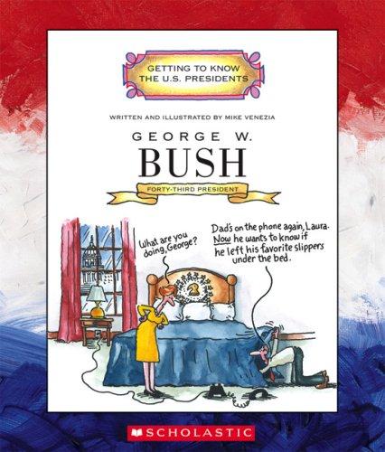 George W. Bush (Getting to Know the U.S. Presidents)