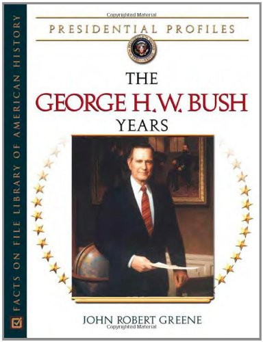 The George H.W. Bush Years (Presidential Profiles)