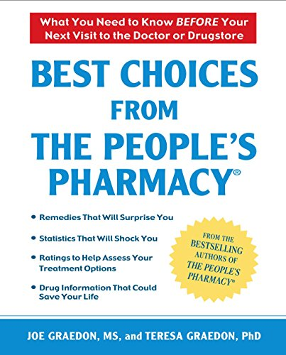 Best Choices From the People's Pharmacy: What You Need to Know Before Your Next Visit to the Doctor or - Remedies Best Home