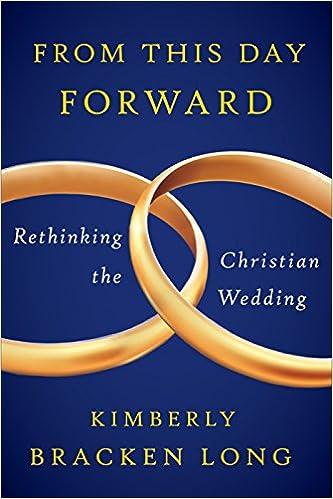 Kostenloser Download von PDF-eBooks From This Day Forward--Rethinking the Christian Wedding B01H0LT2EQ PDF FB2