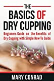 The Basics of Dry Cupping