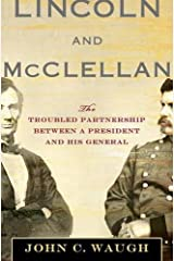Lincoln and McClellan: The Troubled Partnership between a President and His General Hardcover