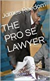img - for THE PRO SE LAWYER: LAYMAN STRATEGIES IN THE LAW-SOCIAL SECURITY EDITION (THE PRO SE ATTORNEY MANUAL LAYMENT STRATEGIES TO THE LAW Book 2) book / textbook / text book