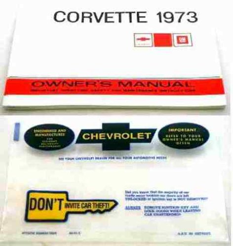 (1973 CORVETTE OWNERS INSTRUCTION & OPERATING MANUAL plus PROTECTIVE ENVELOPE - GUIDE Base, Coupe, Stingray, Convertible, Hardtop, T-Top 73)
