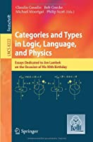 Categories and Types in Logic, Language, and Physics