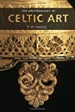 img - for The Archaeology of Celtic Art book / textbook / text book